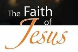 THE FAITH OF JESUS ~ A BOOK FOR SPIRITUAL GROWTH
